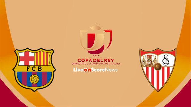 Barcelona vs Sevilla Preview and Prediction Live Stream Copa del Rey – Finale – 2018