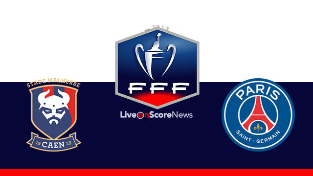 Caen vs Paris SG Preview and Prediction Live Stream Coupe de France 2018