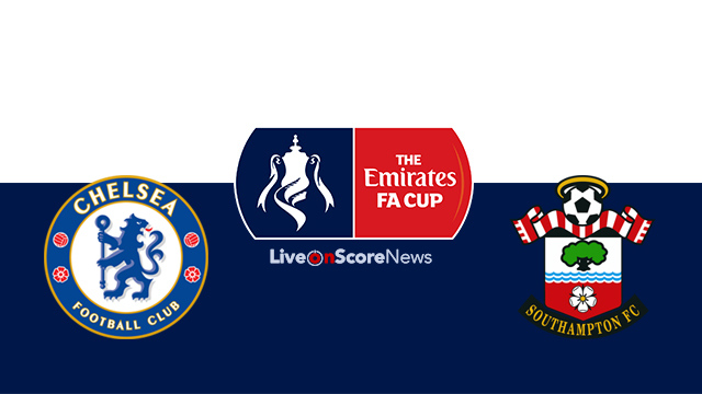Chelsea vs Southampton Preview and Prediction Live stream FA CUP 2018