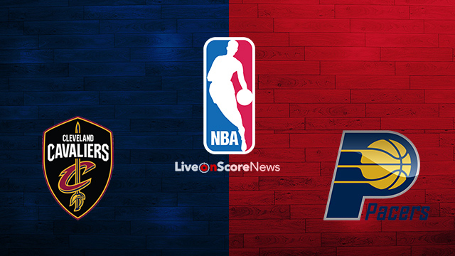 Cleveland Cavaliers vs Indiana Pacers Preview and ...