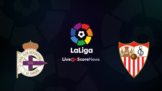 Deportivo La Coruna vs Sevilla Preview and Prediction Live Stream LaLiga Santander 2018
