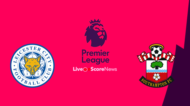 Leicester City vs Southampton Preview and Prediction Live stream Premier League 2018