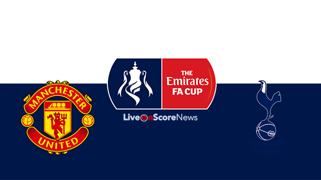 Manchester United vs Tottenham Preview and Prediction Live stream FA CUP 2018