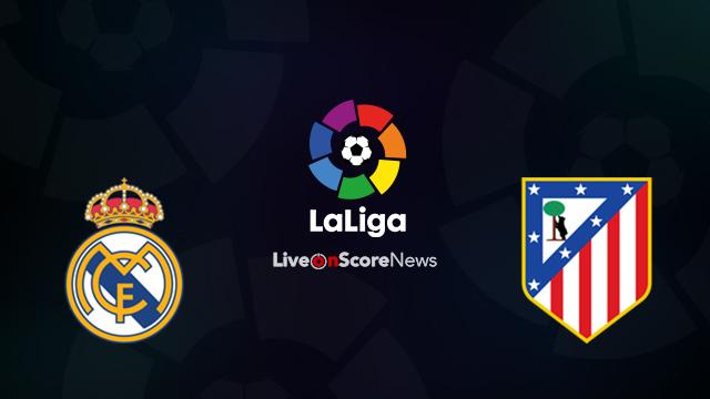 Real Madrid vs Atletico Madrid Preview and Prediction Live Stream LaLiga  Santander 2018