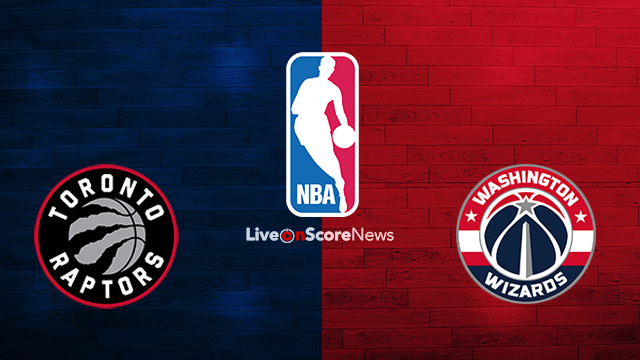 Toronto Raptors vs Washington Wizards Preview and ...