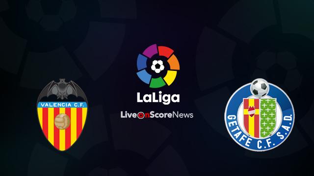 Valencia vs Getafe Preview and Prediction Live Stream LaLiga Santander 2018