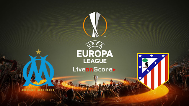 Marseille vs Atl.Madrid Preview and Prediction Live stream UEL – Final 2018