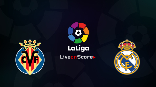 Villarreal vs Real Madrid Preview and Prediction Live Stream LaLiga Santander 2018