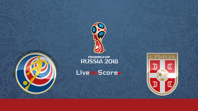 Costa Rica vs Serbia Preview and Prediction Live Stream Russia World Cup 2018