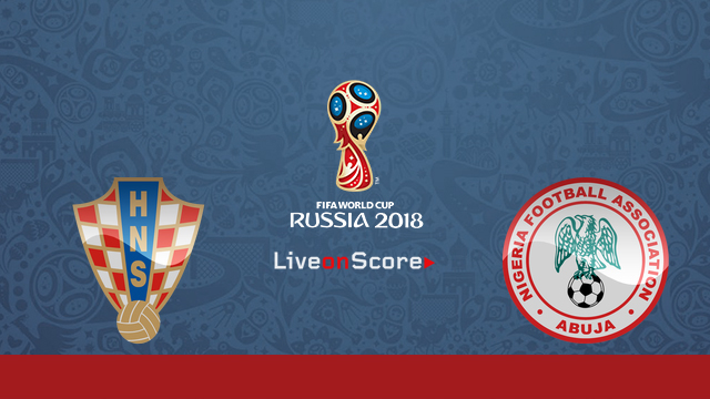 Croatia vs Nigeria Preview and Prediction Live Stream Russia World Cup 2018