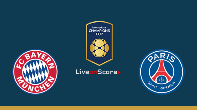 Bayern Munich vs Paris SG Preview and Betting Tips Live stream Int. Champions Cup 2018