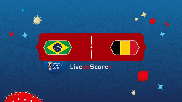 Brazil vs Belgium Preview and Prediction World Cup 2018 Live Stream – 1/4 Finals