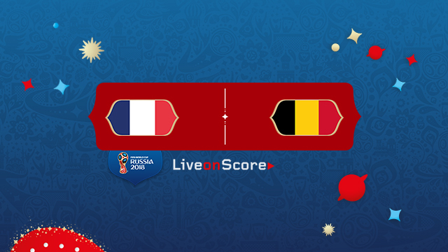 France vs Belgium Preview and Prediction World Cup 2018 Live Stream – Semi-Finals