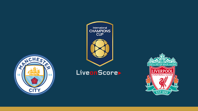 Manchester city vs liverpool preview and betting tips live stream int champions cup 2018 - Manchester city vs liverpool live stream ...