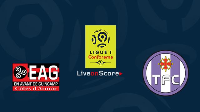 Guingamp vs Toulouse Previsualización y consejos de apuestas Transmision en vivo France Ligue 1 2018 / 2019