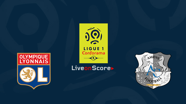 Lyon vs Amiens Preview and Betting Tips Live stream France Ligue 1 2018/2019
