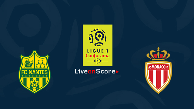 Nantes vs Monaco Preview and Betting Tips Live stream France Ligue 1 2018/2019