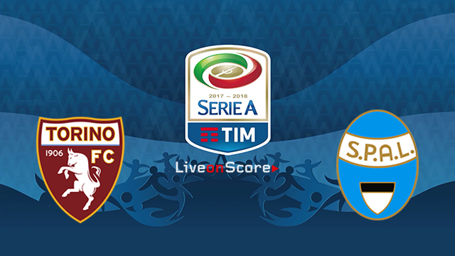 Torino vs Spal Preview and Betting Tips Live stream Serie Tim A 2018/2019