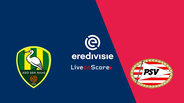 ADO Den Haag vs PSV Eindhoven Preview and Betting Tips Live stream Netherlands – Eredivisie 2018/2019