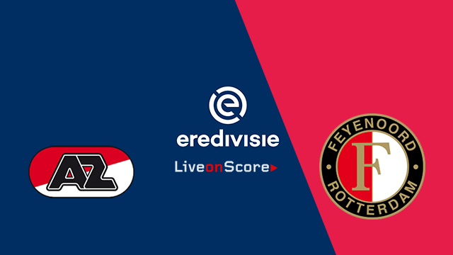 AZ Alkmaar vs Feyenoord Preview and Betting Tips Live stream Netherlands – Eredivisie 2018/2019