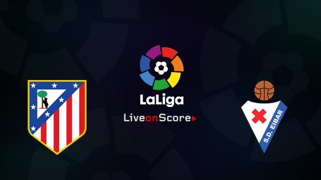 Atletico Madrid vs Eibar Preview and Betting Tips Live stream LaLiga Santander 2018/2019