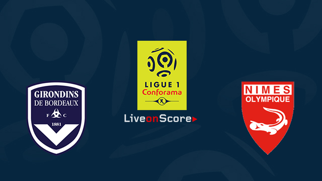Bordeaux vs Nimes Preview and Betting Tips Live stream France Ligue 1 2018/2019