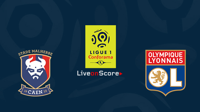 Caen vs Olympique Lyon Preview and Betting Tips Live stream France Ligue 1 2018/2019