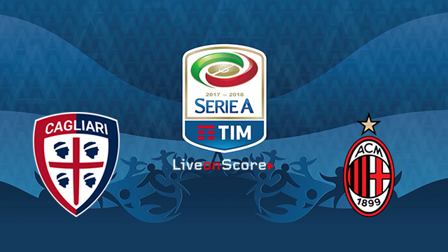 Cagliari vs Milan Preview and Betting Tips Live stream Serie Tim A 2018/2019