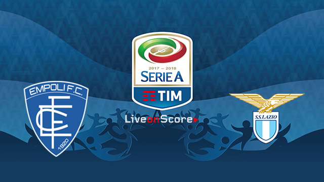 Empoli vs Lazio Preview and Betting Tips Live stream Serie Tim A 2018/2019