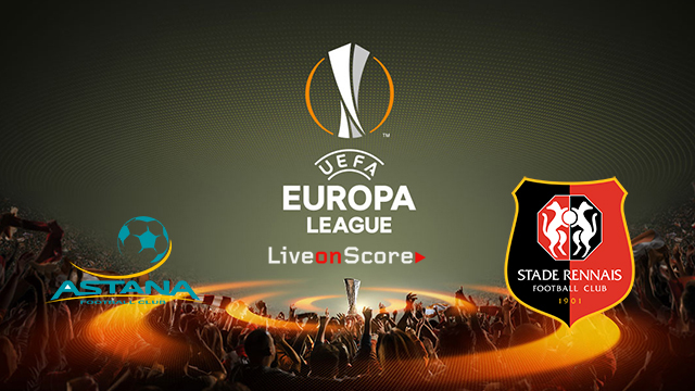 fc astana vs rennes preview and prediction live stream uefa europa league 2018 2019. Black Bedroom Furniture Sets. Home Design Ideas