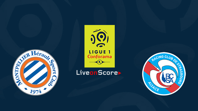 Montpellier HSC vs Strasbourg Preview and Betting Tips Live stream France Ligue 1 2018/2019