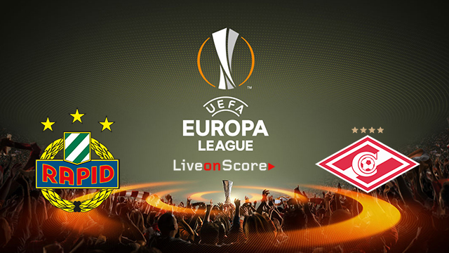 Rapid Vienna vs Spartak Moscow Preview and Prediction Live stream UEFA Europa League 2018/2019