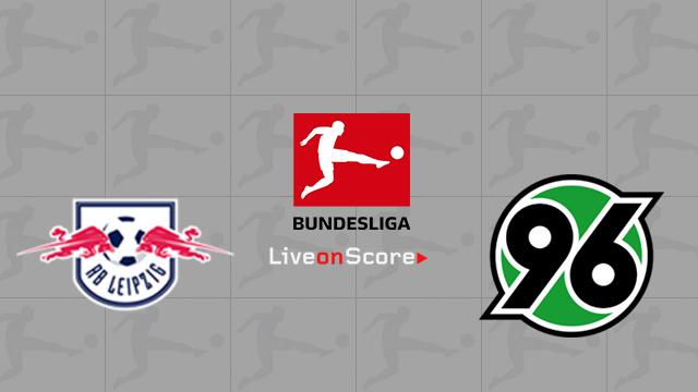 RasenBallsport Leipzig vs Hannover 96 Preview and Betting Tips Live stream Bundesliga 2018/2019
