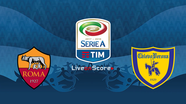 Roma vs Chievo Preview and Betting Tips Live stream Serie Tim A 2018/2019