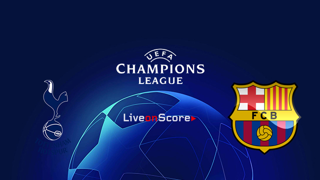 Tottenham vs Barcelona Preview and Prediction Live stream UEFA Champions League 2018/2019