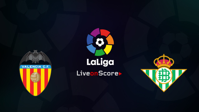 Valencia CF vs Real Betis Preview and Betting Tips Live stream LaLiga Santander 2018/2019