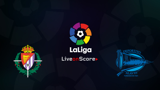 Valladolid vs Alaves Preview and Betting Tips Live stream LaLiga Santander 2018/2019
