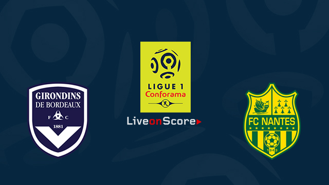 Bordeaux vs Nantes Preview and Prediction Live stream France Ligue 1 2018/2019