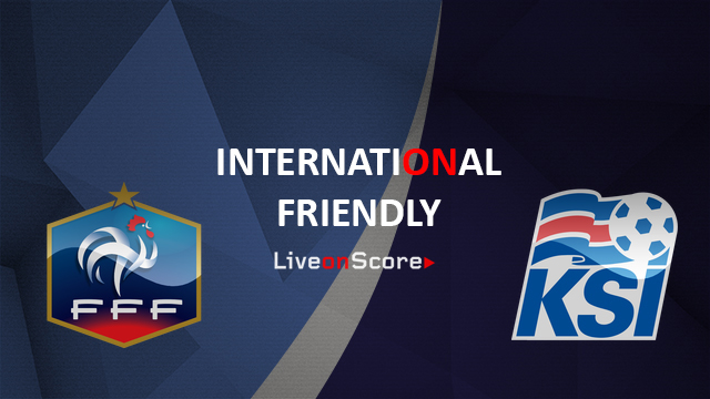France vs Iceland Preview and Prediction Live Stream International Friendly 2018