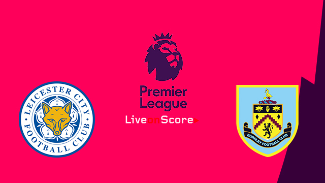 Leicester vs Burnley Preview and Prediction Live stream Premier League 2018/2019