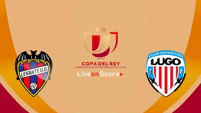 Levante vs Lugo Preview and Prediction Live Stream Copa ...