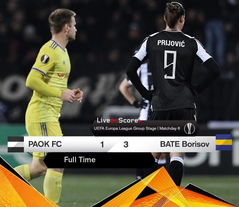 Paok Thessaloniki Fc 1 3 Bate Borisov Full Highlight Video