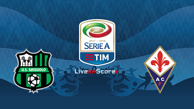 Sassuolo vs Fiorentina Preview and Prediction Live stream Serie Tim A 2018/2019