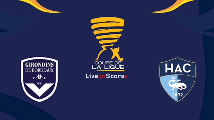Bordeaux vs Le Havre Preview and Prediction Live Stream Coupe de La Ligue 1/4 Finals  2019