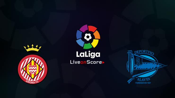 Girona vs Alaves Preview and Prediction Live stream LaLiga Santander 2019