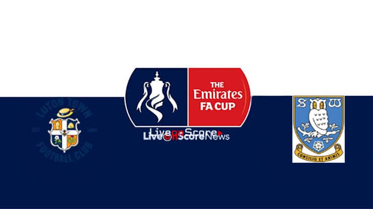 Luton vs Sheffield Wed Preview and Prediction Live stream Fa Cup 2019