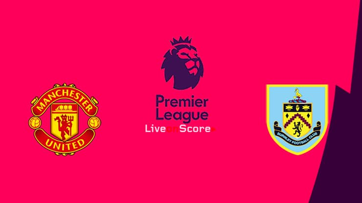 Manchester Utd vs Burnley Preview and Prediction Live ...