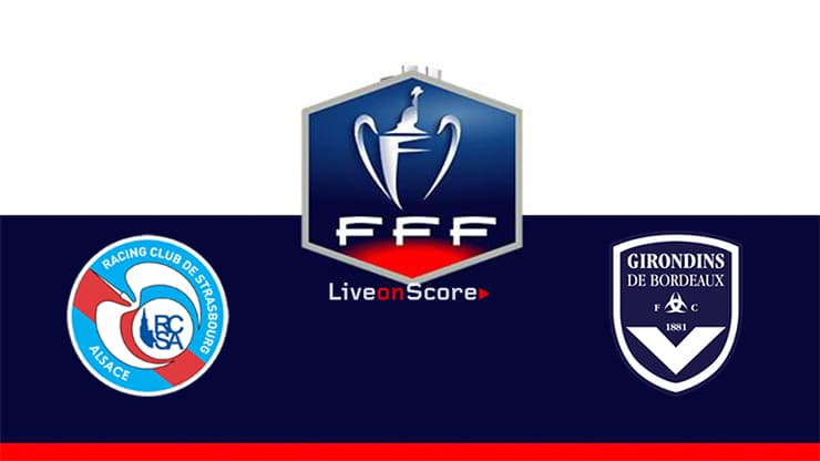 Strasbourg vs bordeaux preview and prediction live stream coupe de la ligue 2019 - Coupe de la ligue streaming ...