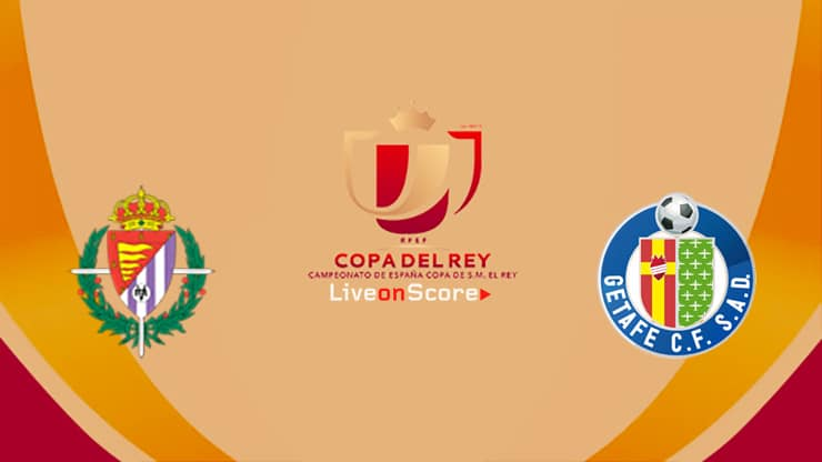 Valladolid vs Getafe Preview and Prediction Live stream Copa del Rey 1/8 Finals 2019