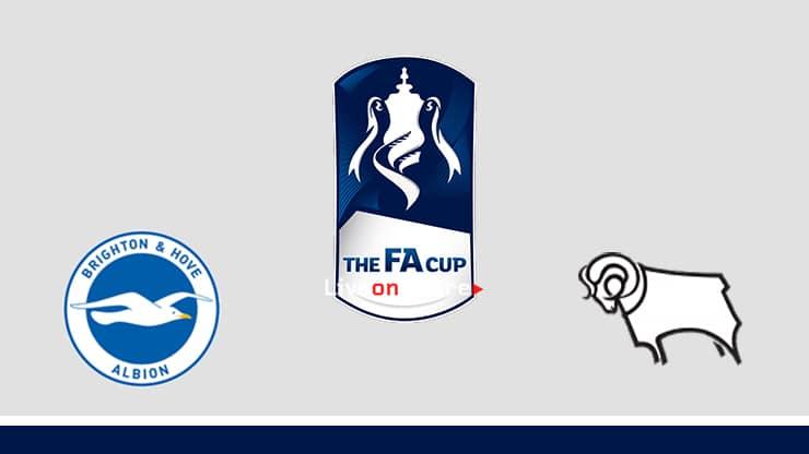 Brighton vs Derby Preview and Prediction Live stream Fa Cup 2019
